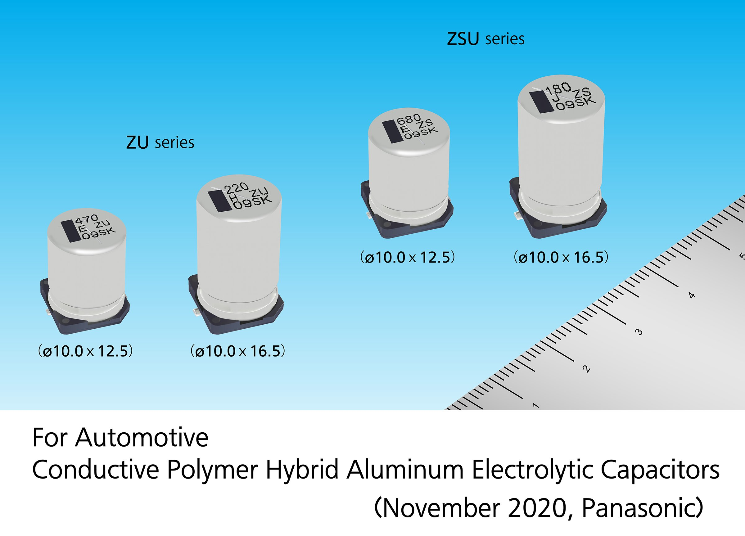The ZU series and the ZSU series conductive polymer hybrid aluminum electrolytic capacitors