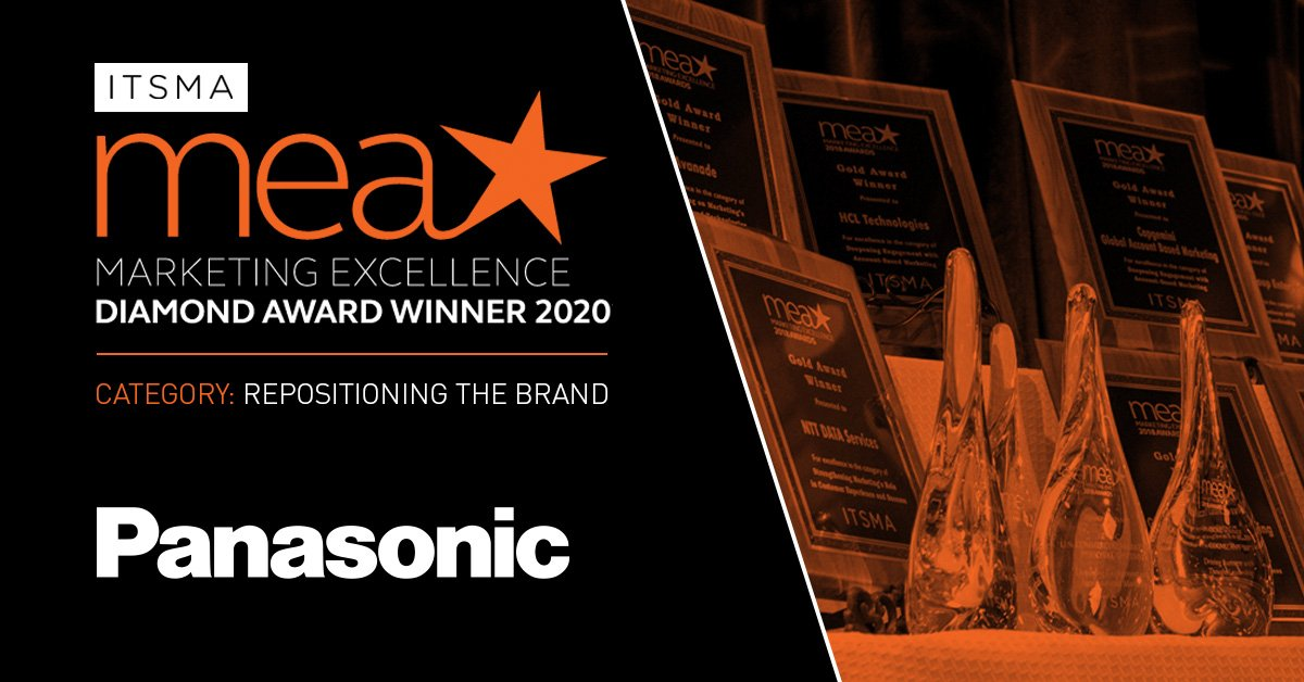 Panasonic North America received the Diamond award at the 2020 ITSMA Marketing Excellence Awards.
