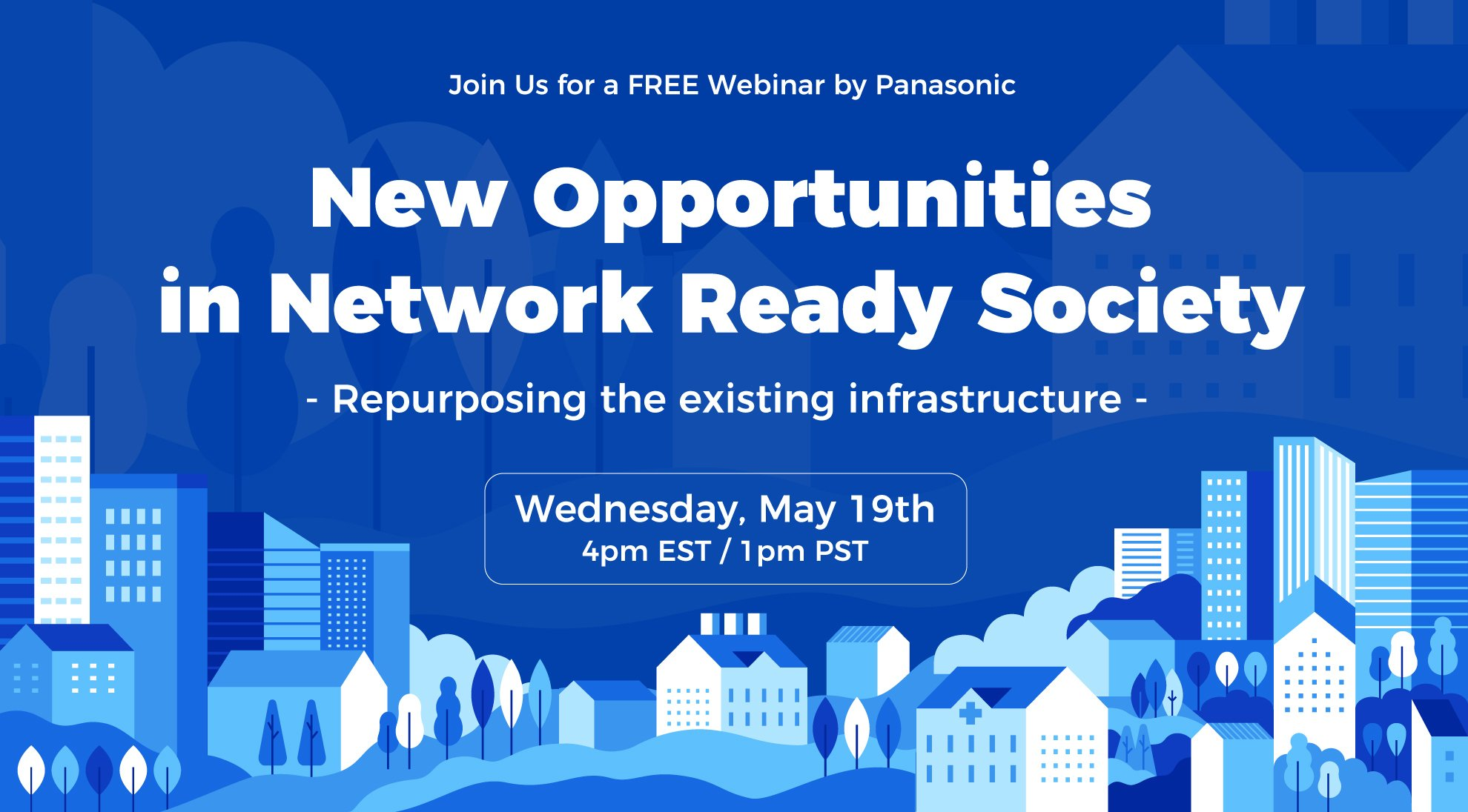 Global Webinar: New Opportunities in Network Ready Society -Repurposing the existing infrastructure-