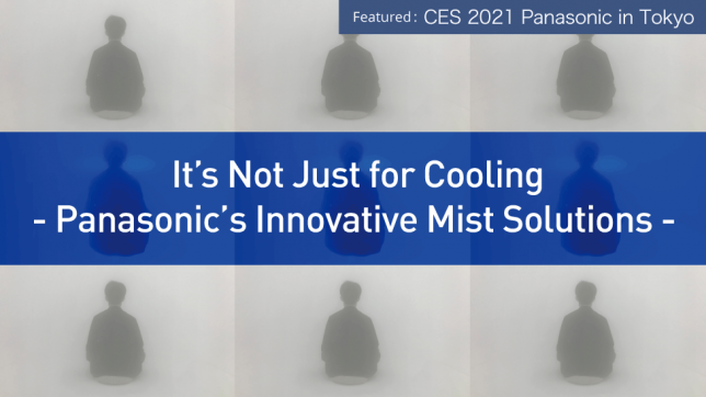 It's Not Just for Cooling - Panasonic's Innovative Mist Solutions