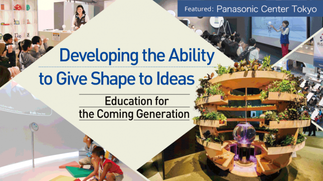 Developing the Ability to Give Shape to Ideas - Education for the Coming Generation