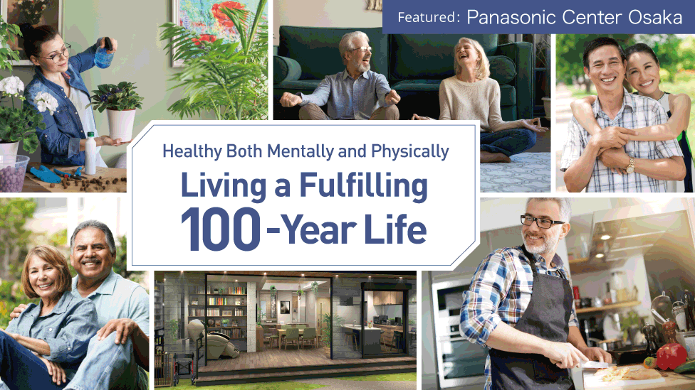 Healthy Both Mentally and Physically - Living a Fulfilling 100-Year Life