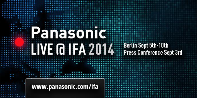 パナソニック IFA2014出展。行けなくても映像で見れます!