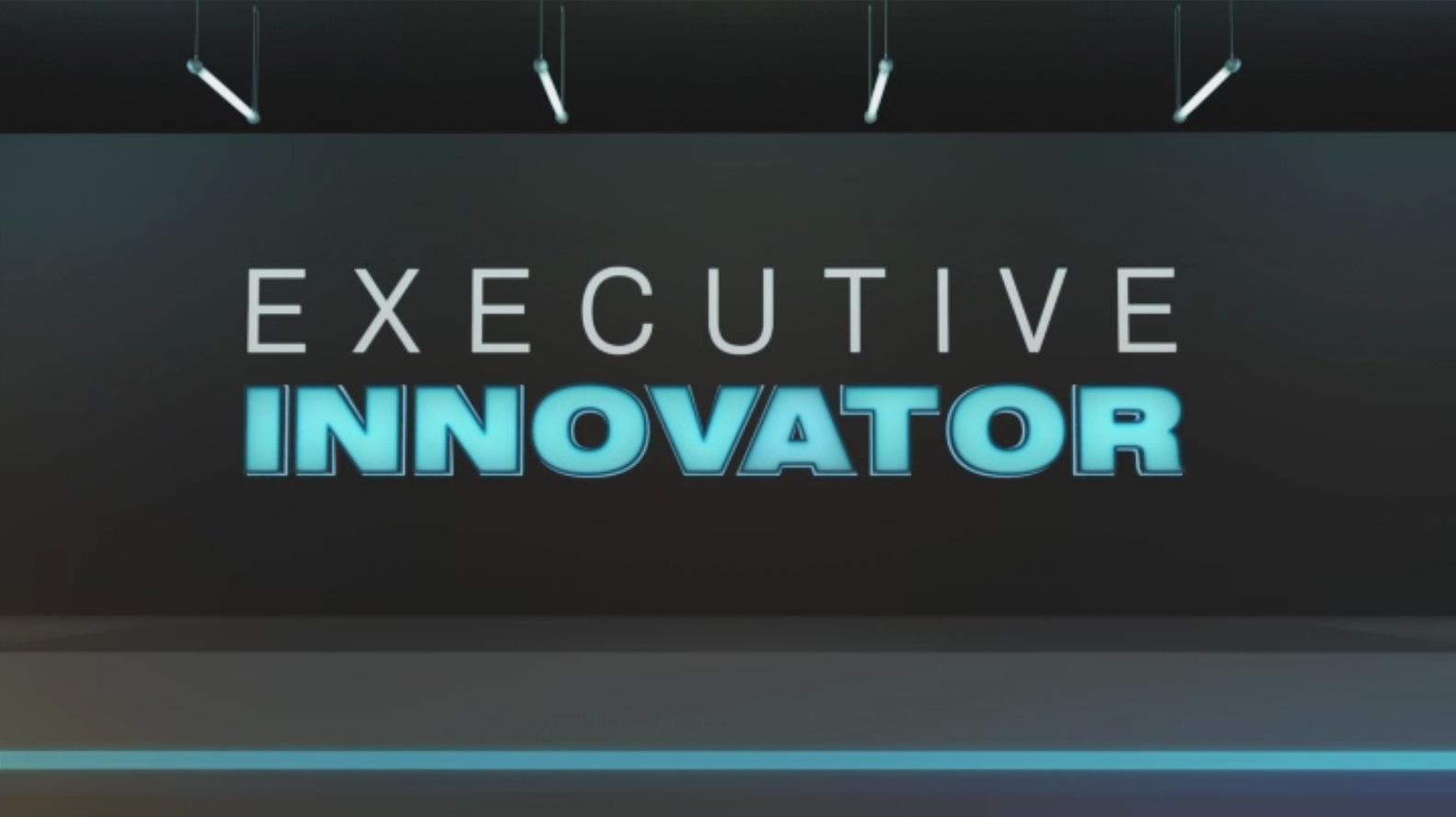 新しいアイディアに挑むビジネスリーダーを特集する「EXECUTIVE INNOVATOR」