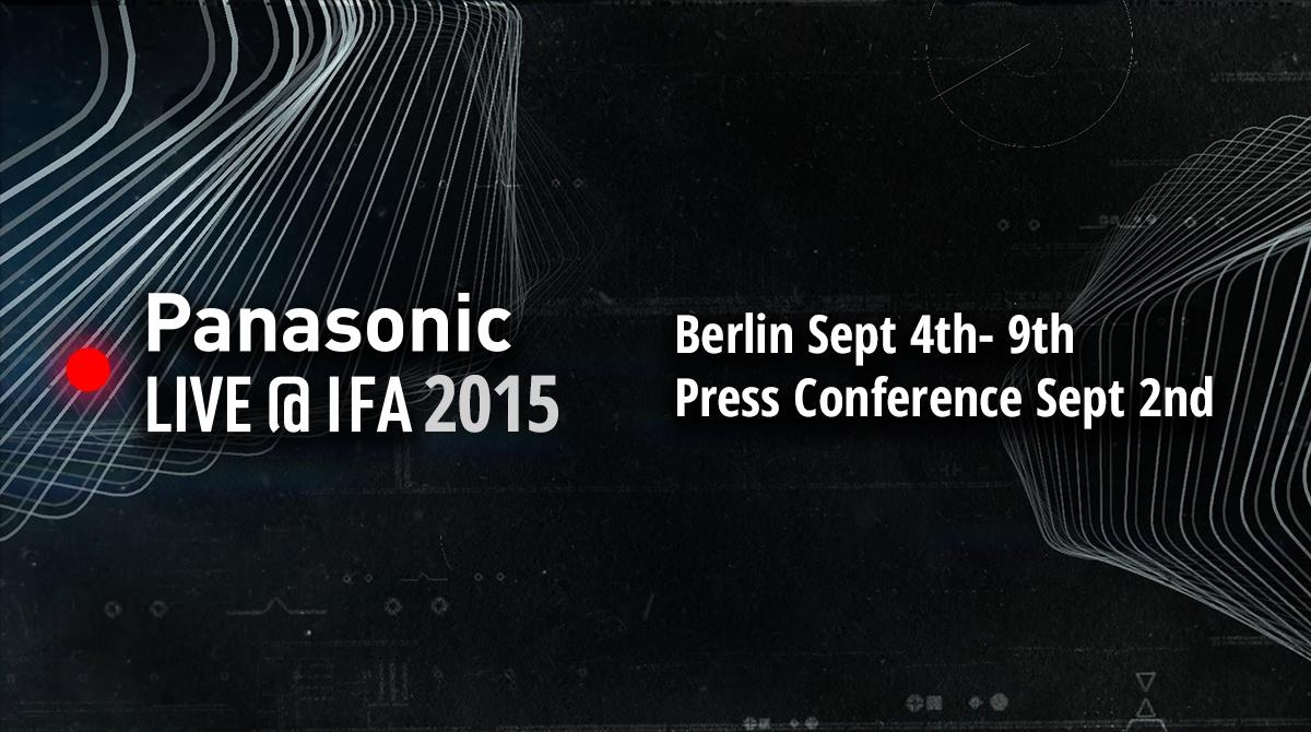 Panasonic LIVE@IFA 2015 実施!最新家電情報をドイツ・ベルリンから連日発信